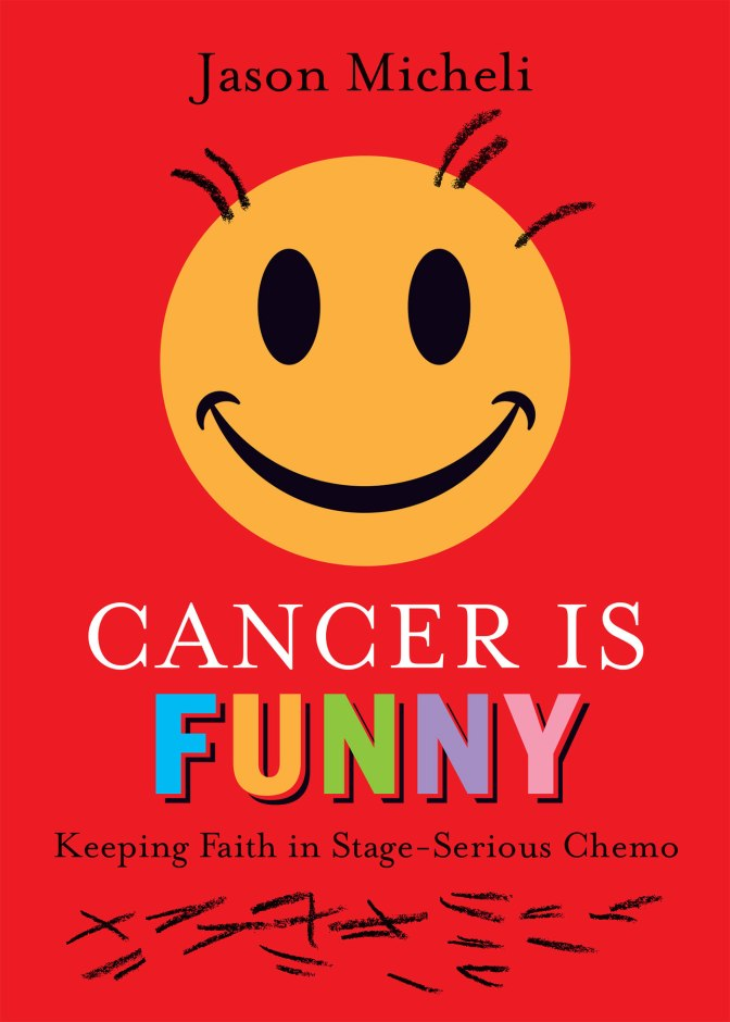 Jason Micheli: Cancer is Funny